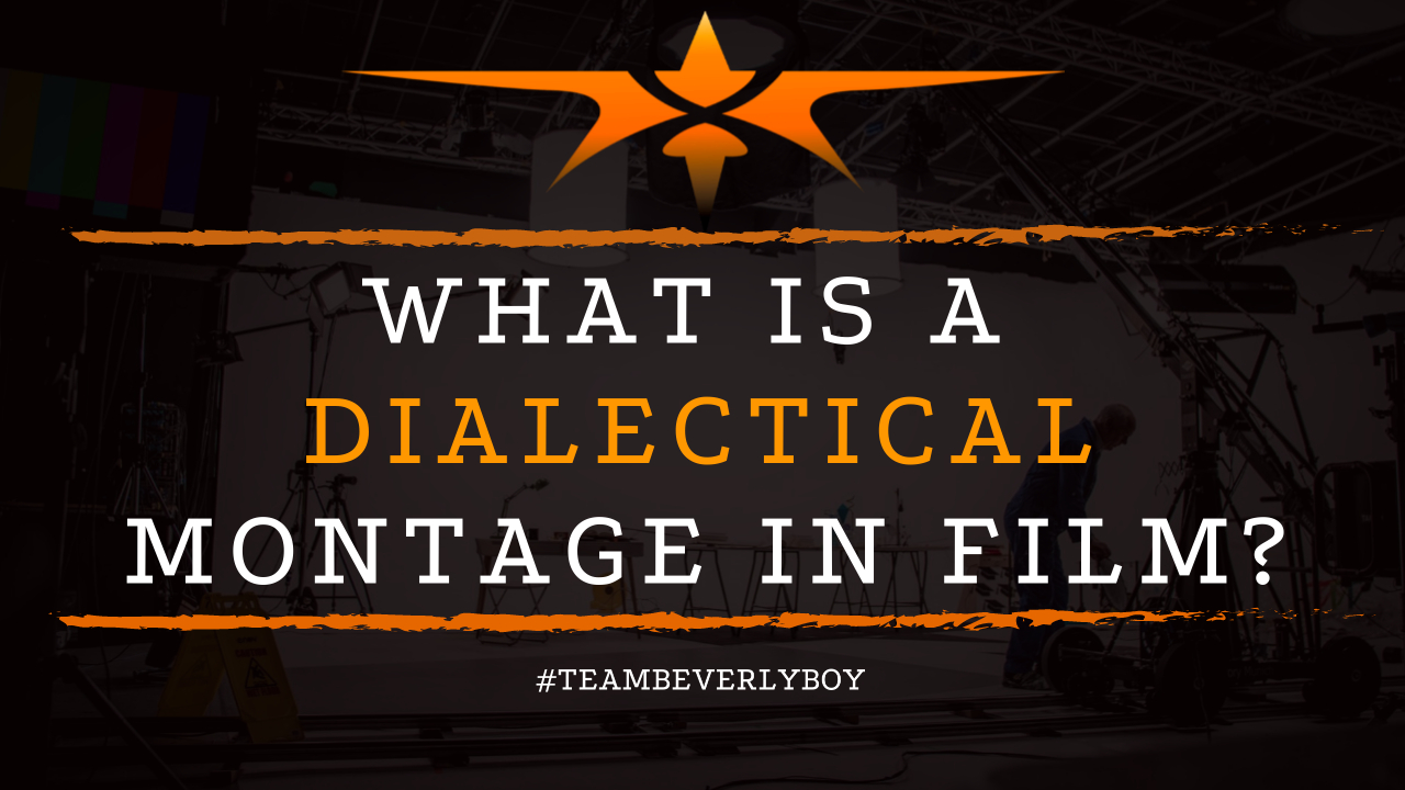 What is a Dialectical Montage in Film