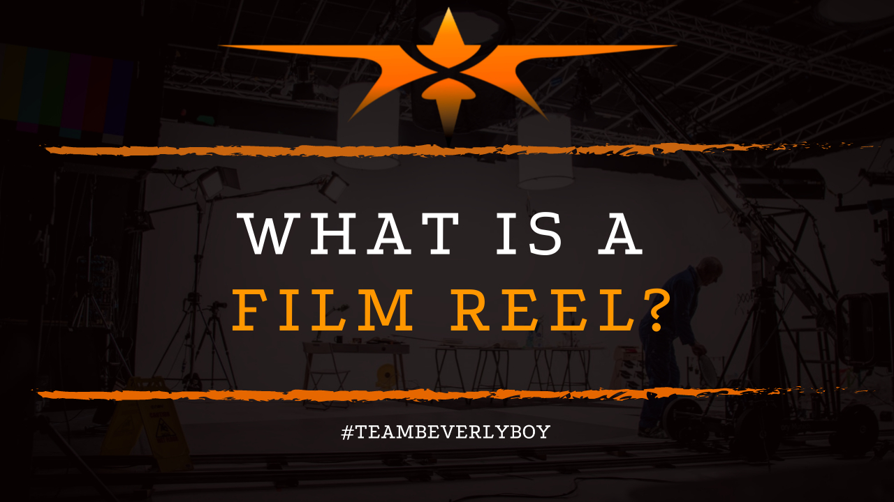 What is a Film Reel