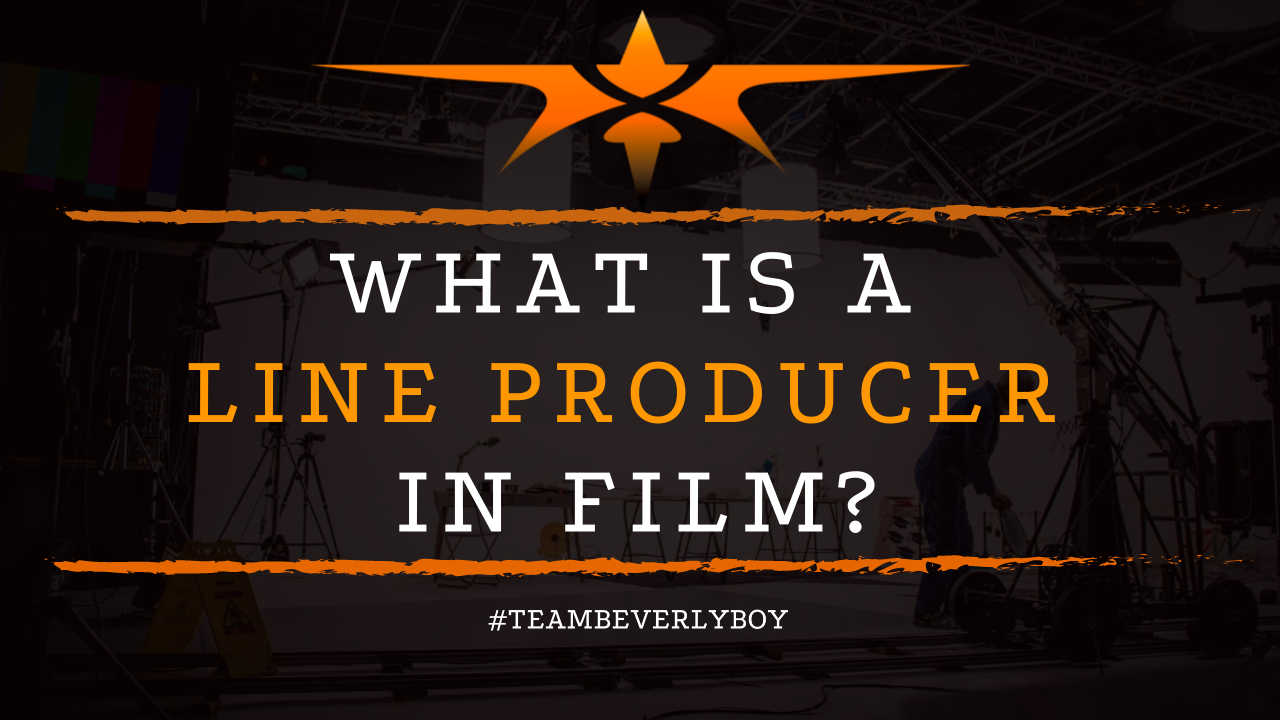 What is a Line Producer in Film