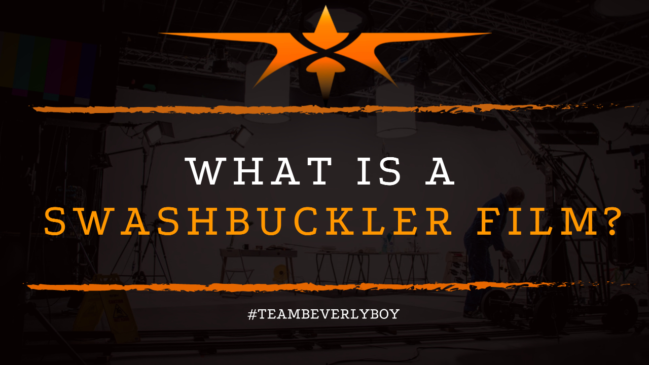 What is a Swashbuckler Film