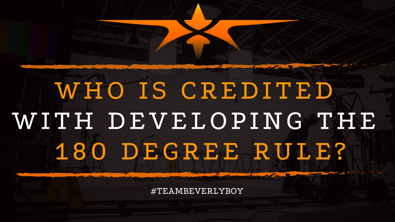 Who Is Credited with Developing the 180 Degree Rule