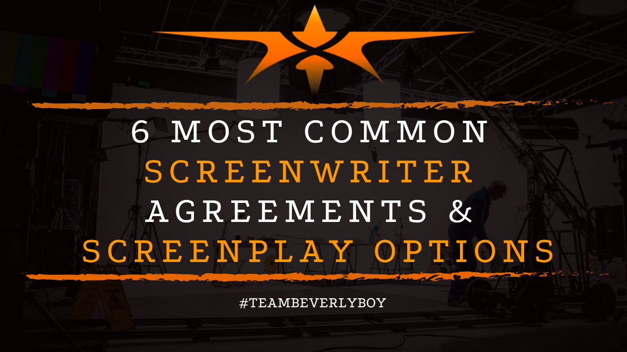 6 Most Common Screenwriter Agreements & Screenplay Options