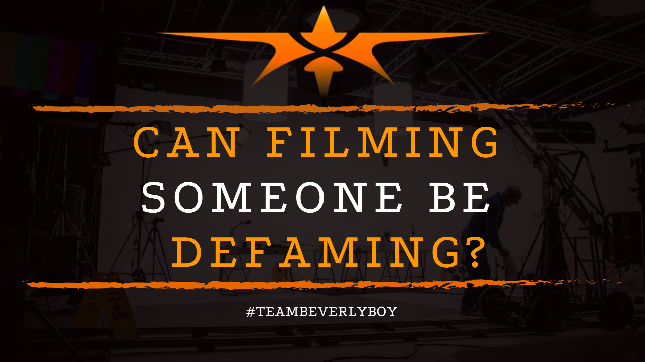 Can Filming Someone be Defaming