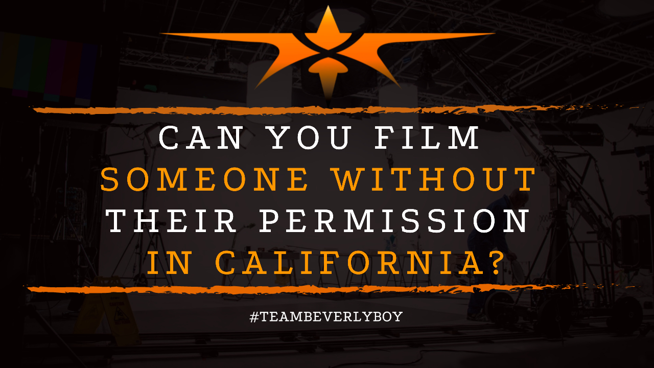 Can You Film Someone Without Their Permission in California