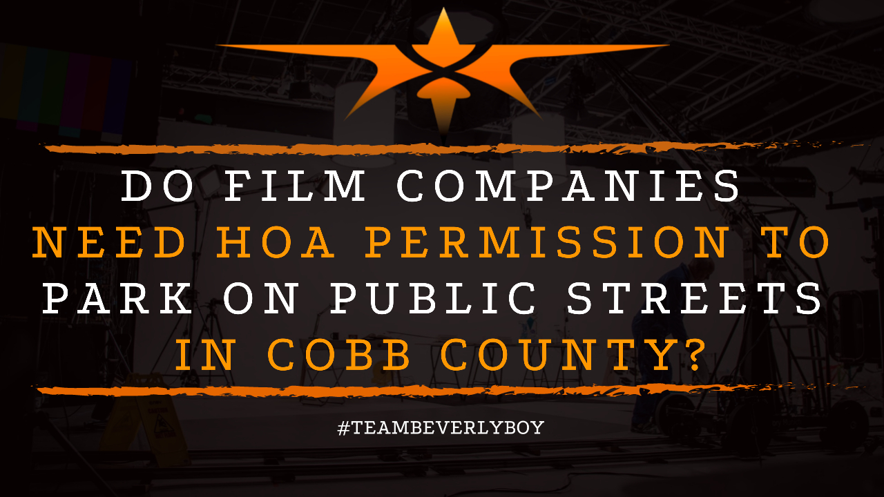 Do Film Companies Need HOA Permission to Park on Public Streets in Cobb County