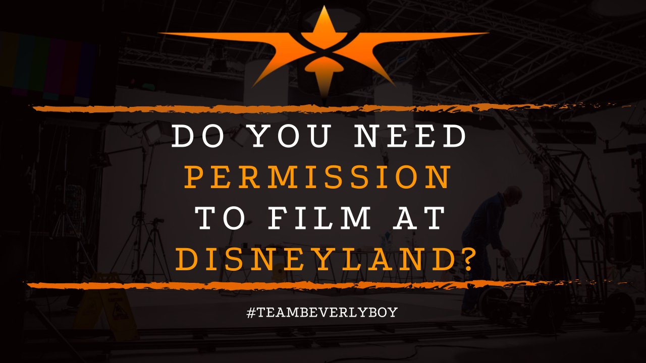 Do You Need Permission to Film at Disneyland