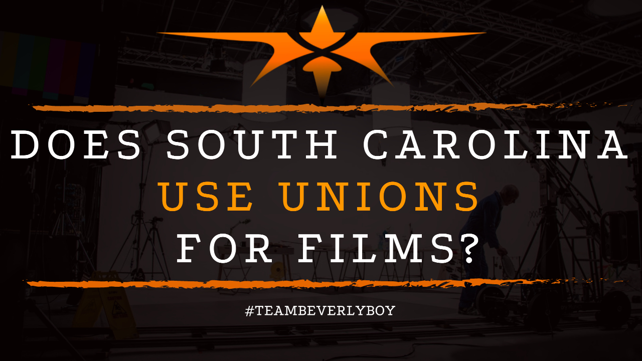 Does South Carolina Use Unions for Films
