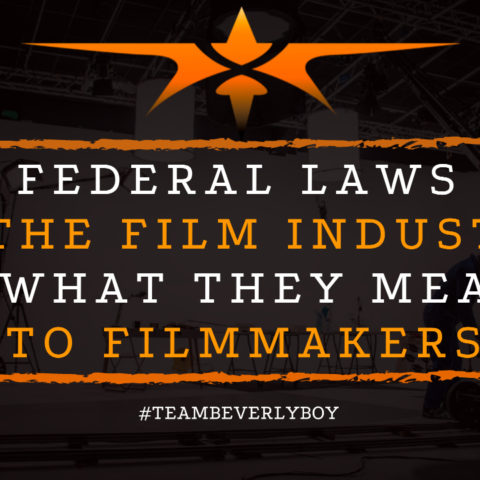 Federal Laws in the Film Industry & What They Mean to Filmmakers