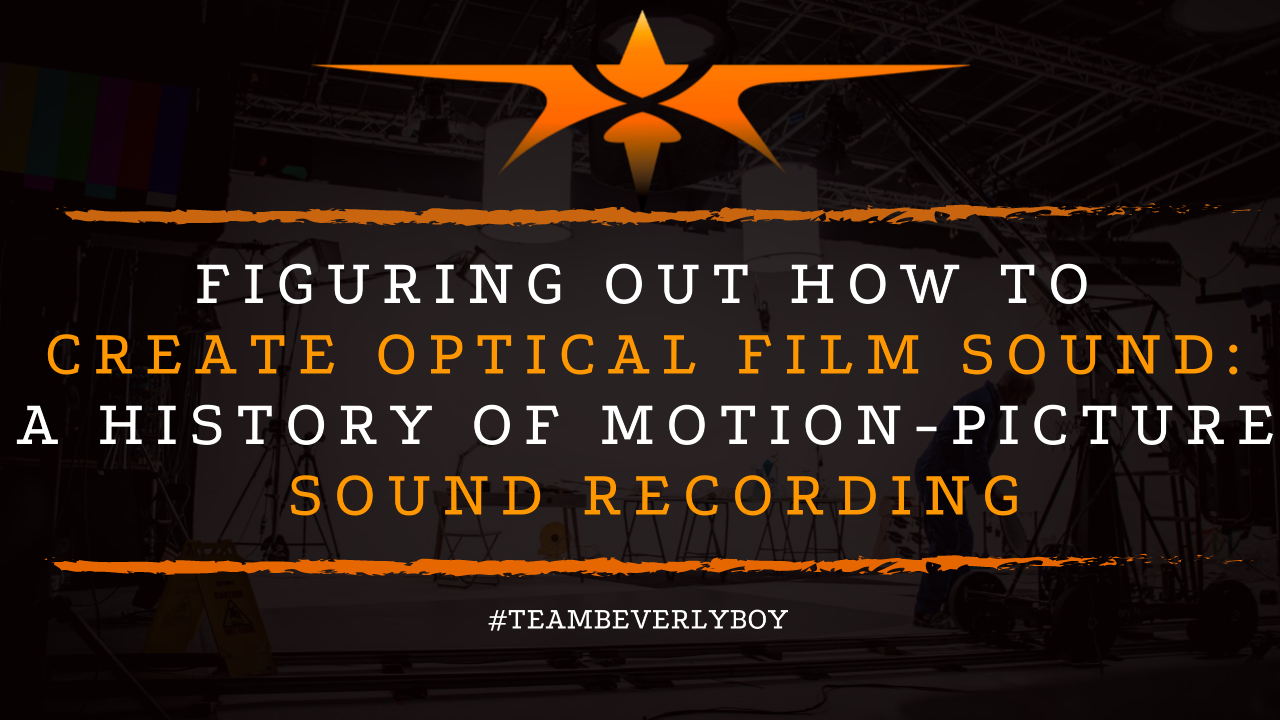 Figuring Out How to Create Optical Film Sound- A History of Motion-Picture Sound Recording