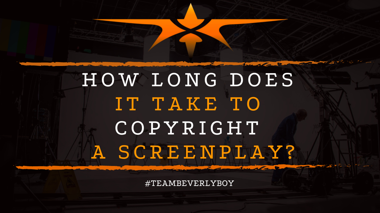 How Long Does it Take to Copyright a Screenplay