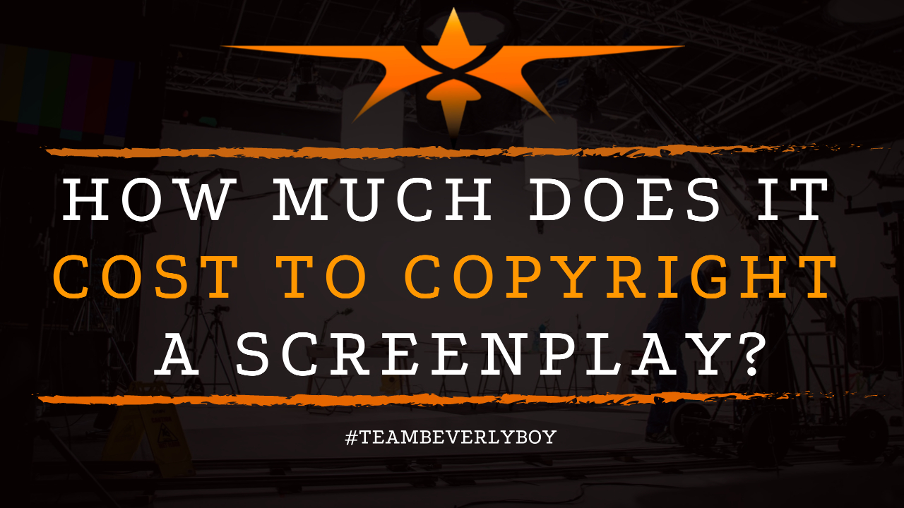 How Much Does it Cost to Copyright a Screenplay