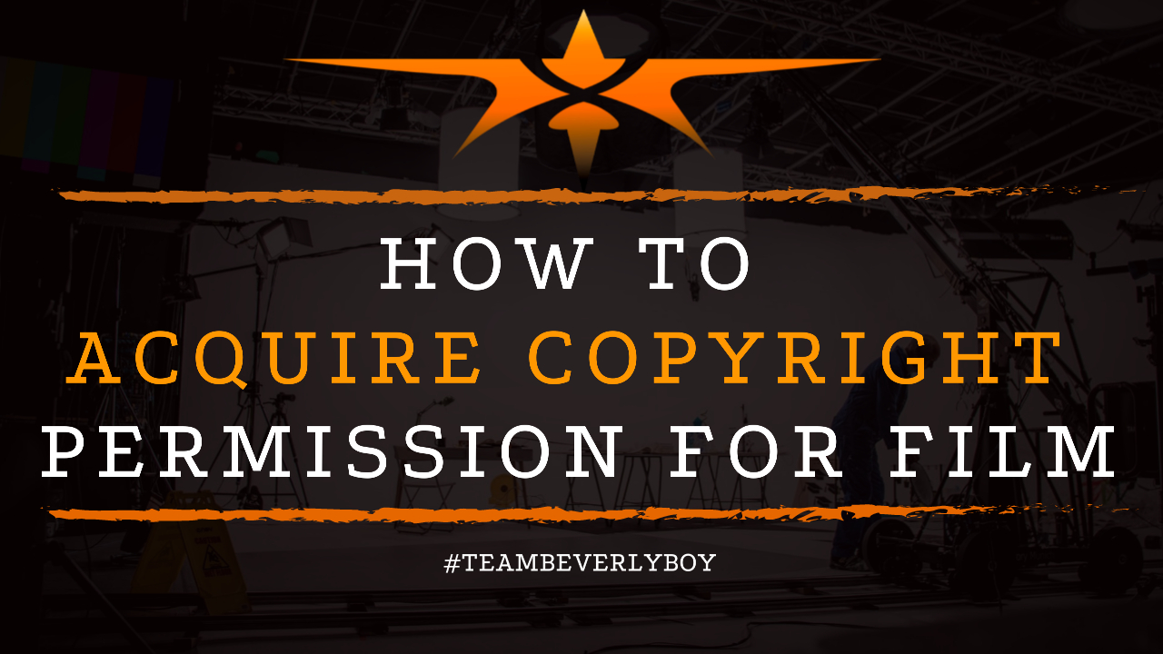 How to Acquire Copyright Permission for Film
