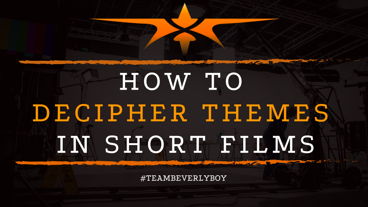 How to Decipher Themes in Short Films