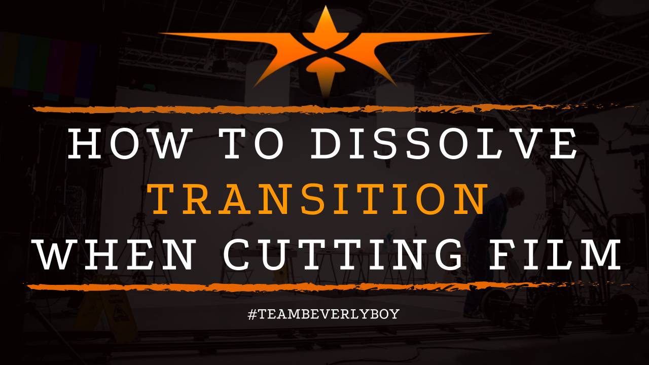 How to Dissolve Transition When Cutting Film