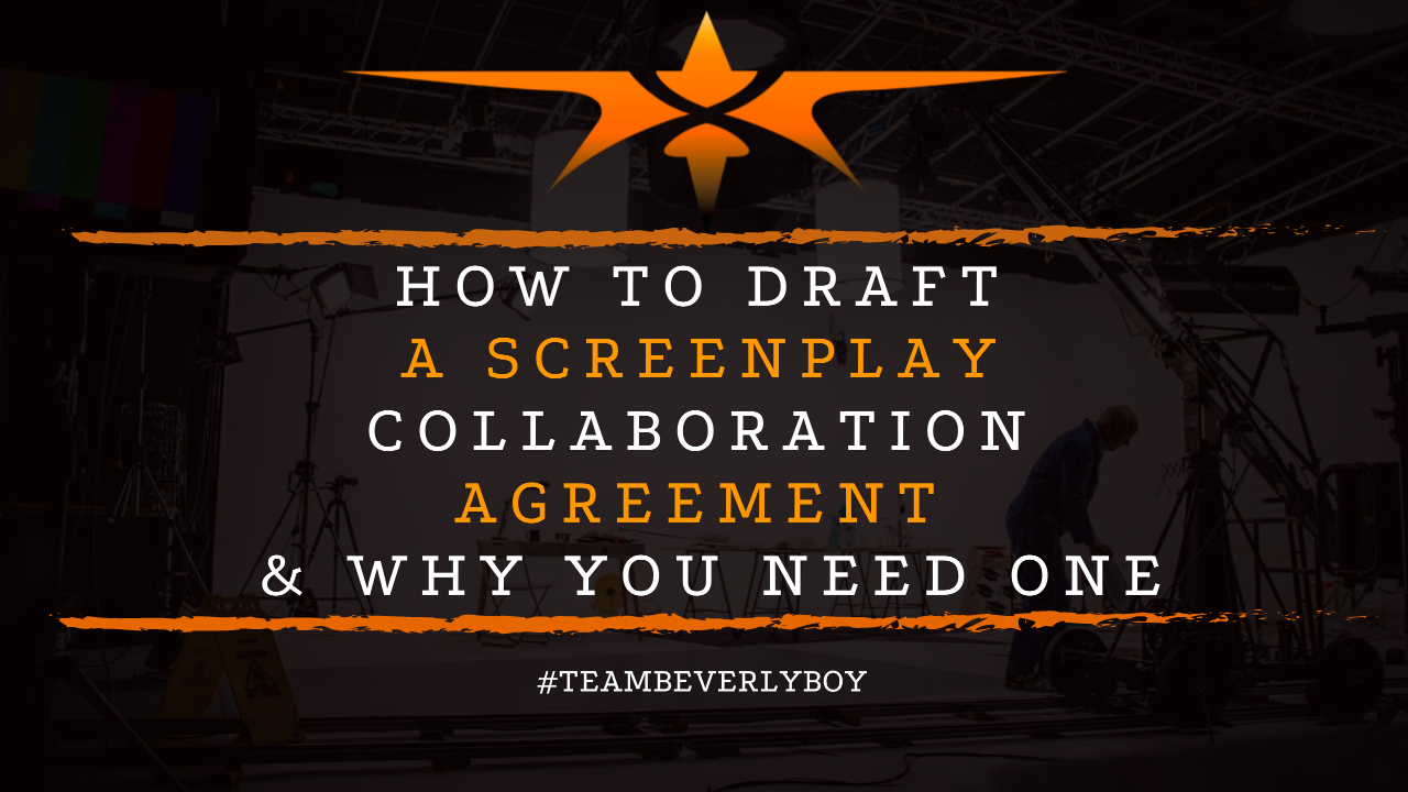How to Draft a Screenplay Collaboration Agreement & Why You Need One
