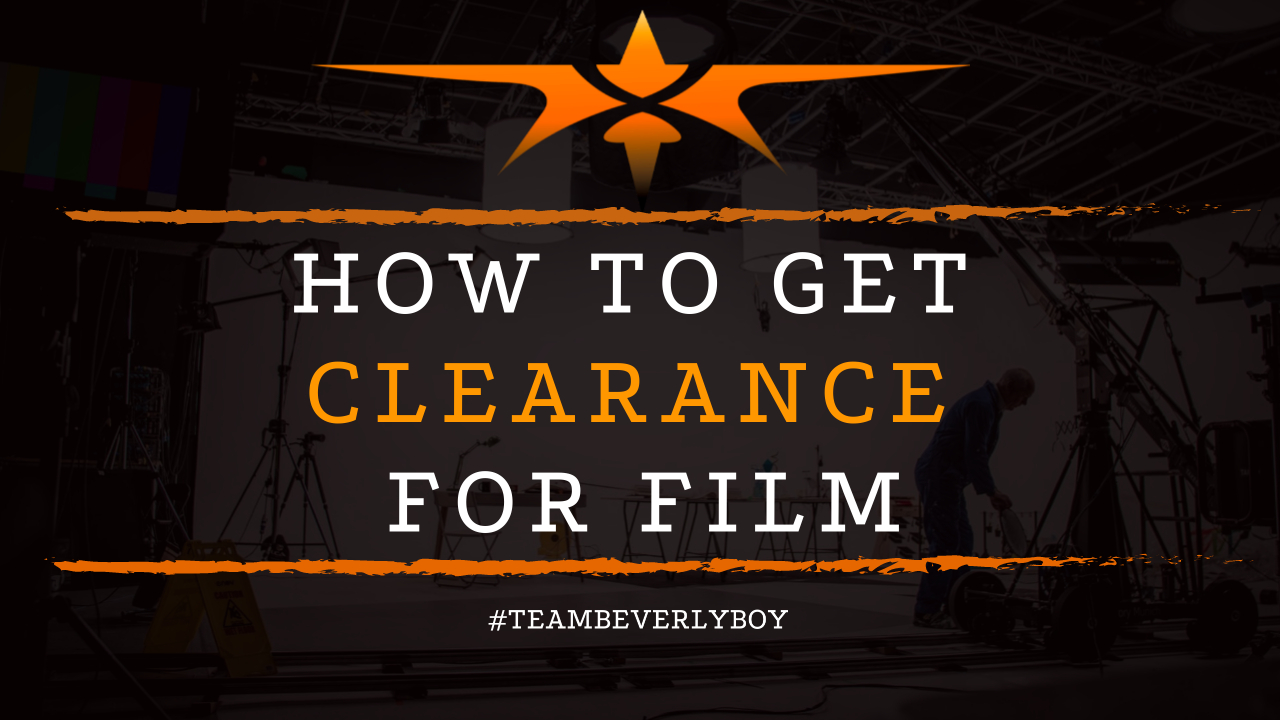How to Get Clearance for Film