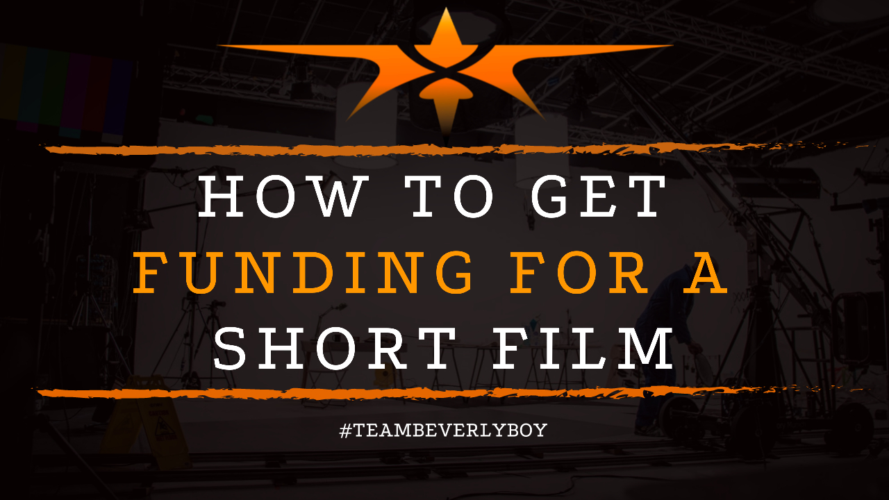 How to Get Funding for a Short Film