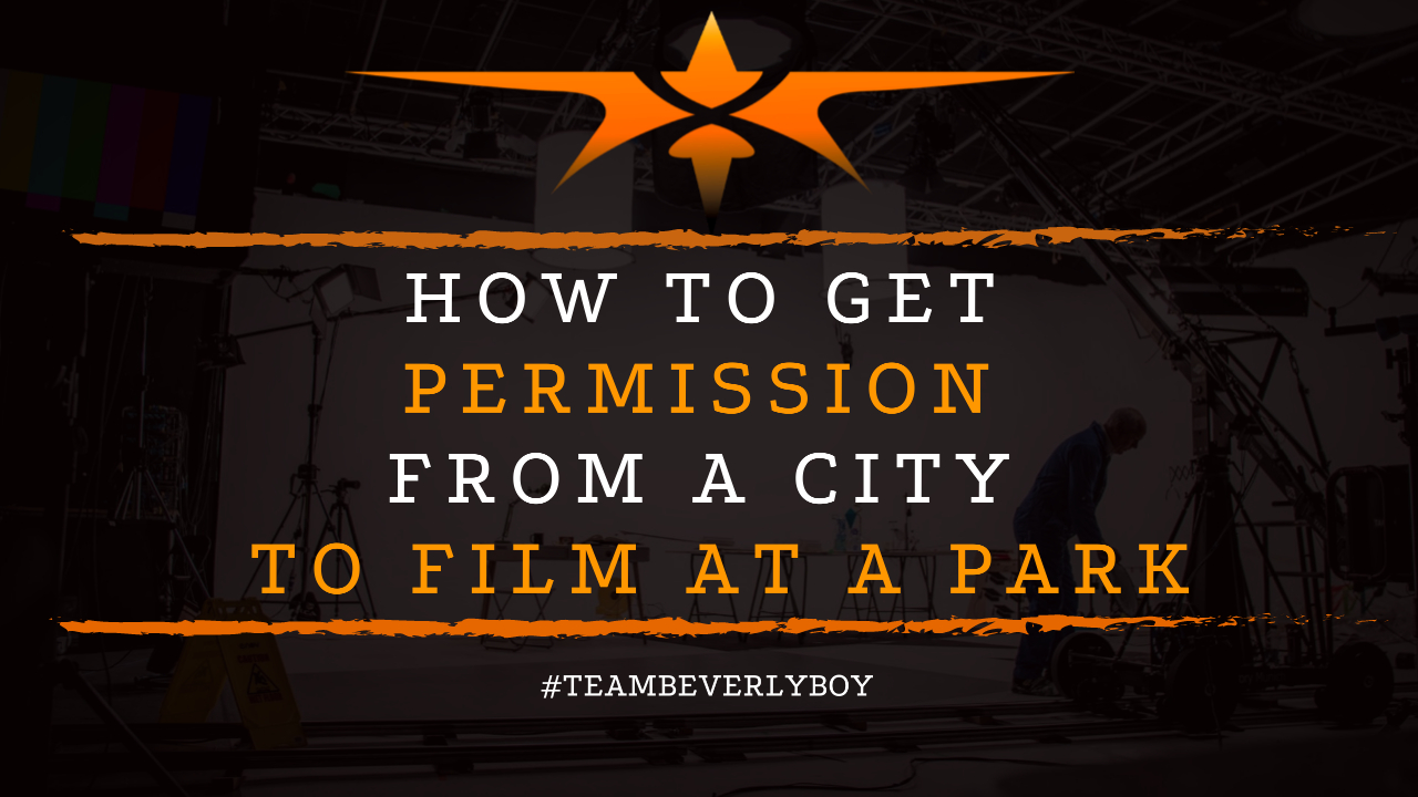How to Get Permission from a City to Film at a Park