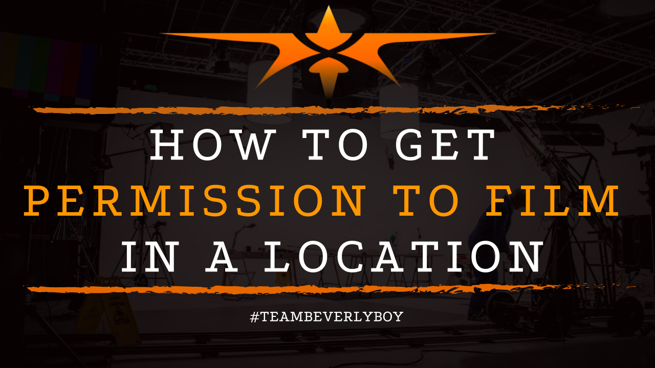 How to Get Permission to Film in a Location