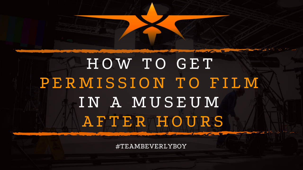 How to Get Permission to Film in a Museum After Hours