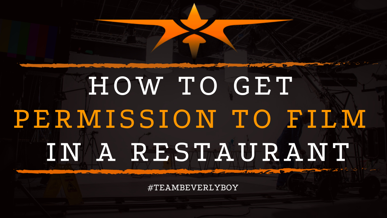 How to Get Permission to Film in a Restaurant
