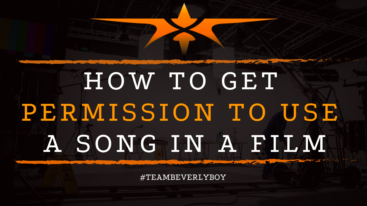 How to Get Permission to Use a Song in a Film