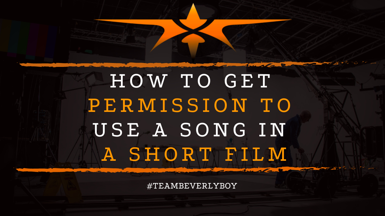 How to Get Permission to Use a Song in a Short Film