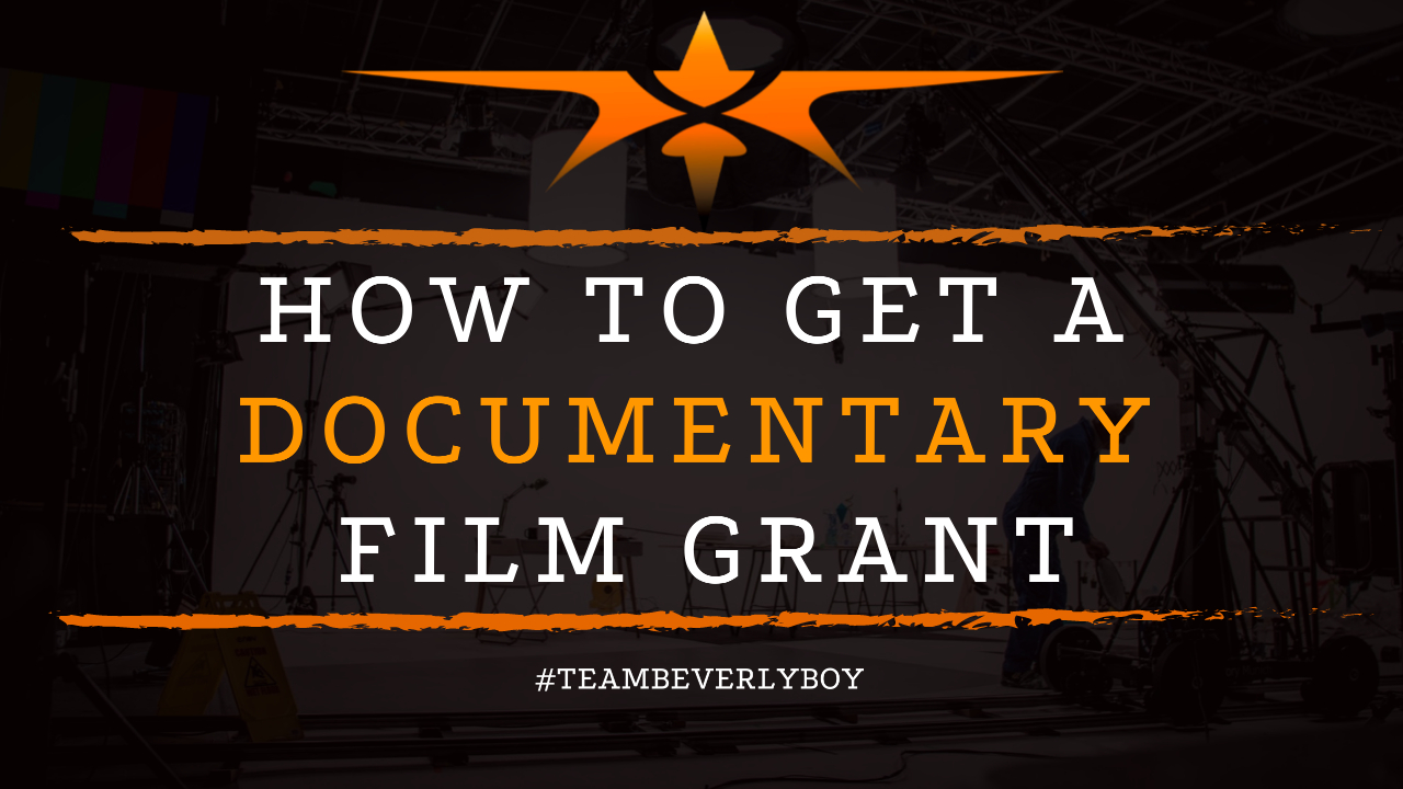 How to Get a Documentary Film Grant