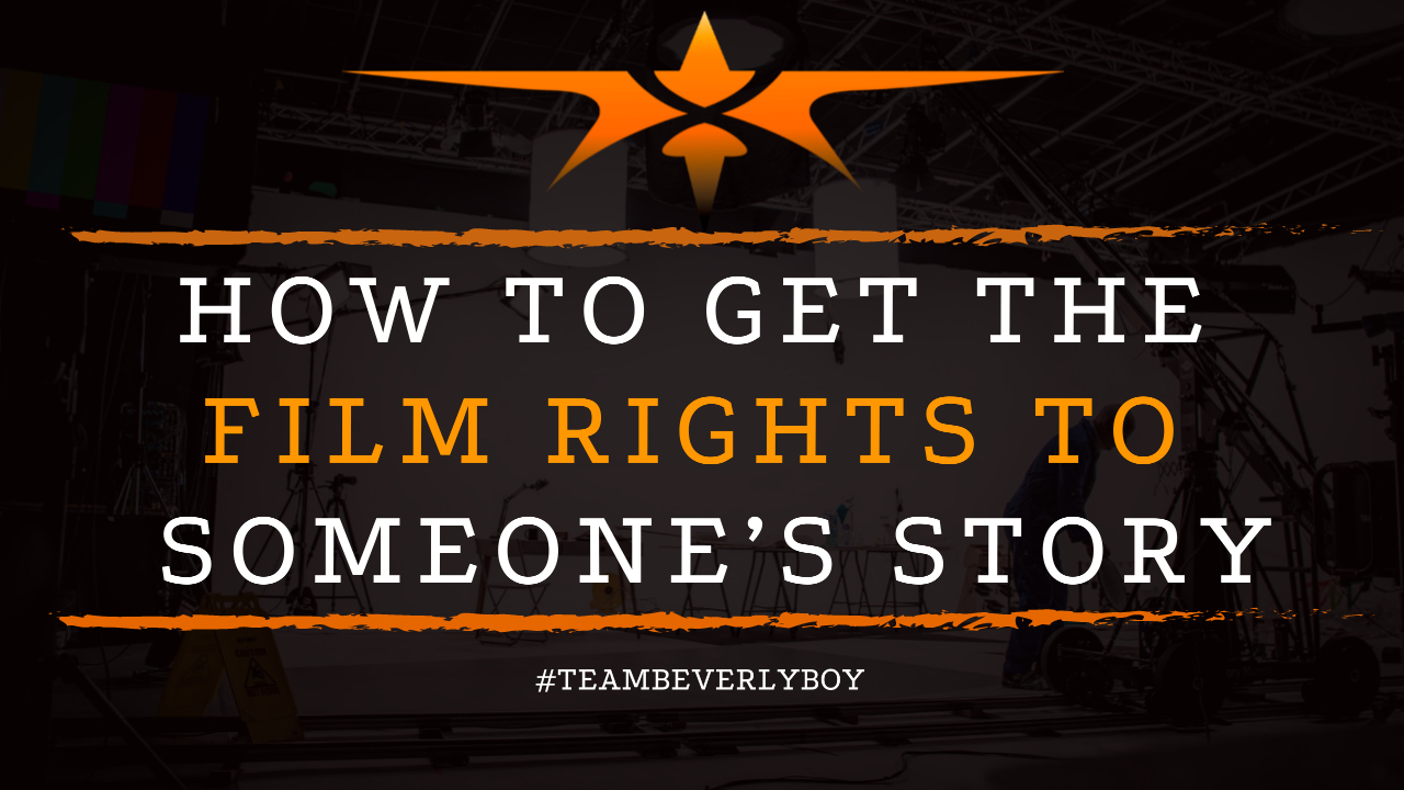 How to Get the Film Rights to Someone's Story