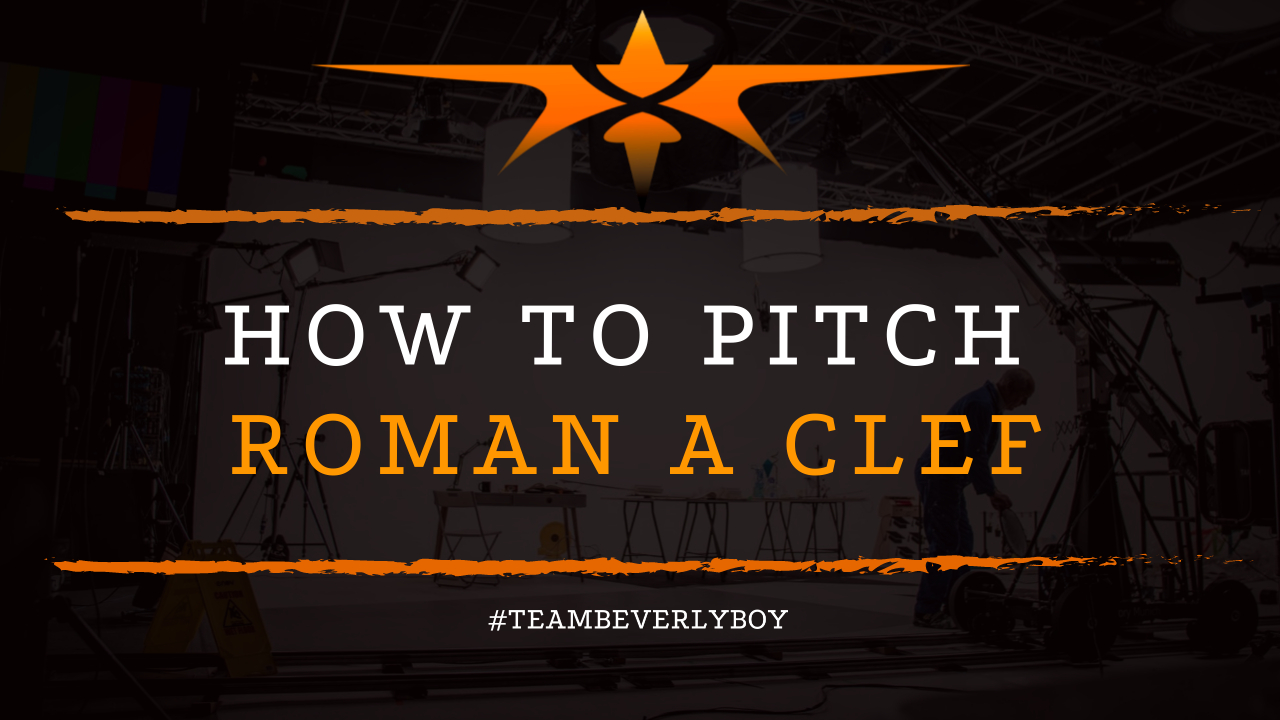 How to Pitch Roman A Clef