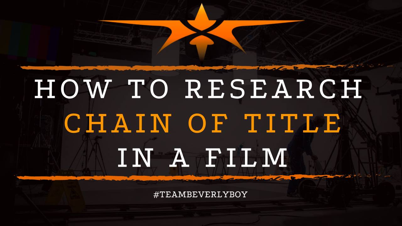 How to Research Chain of Title in a Film