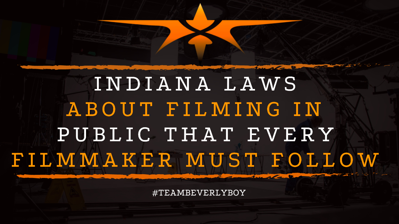 Indiana Laws About Filming in Public that Every Filmmaker Must Follow