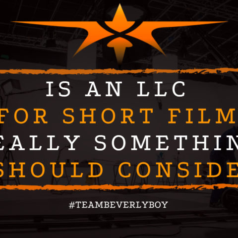 Is an LLC for Short Film Really Something I Should Consider