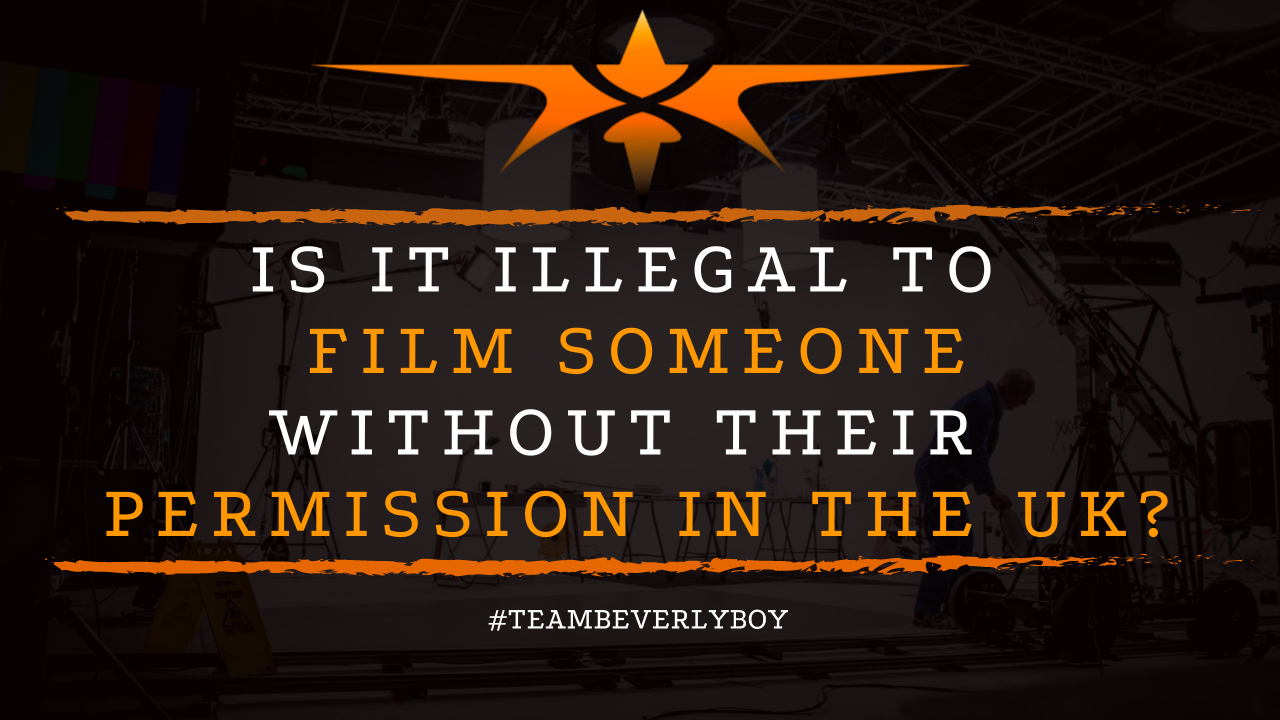 Is it Illegal to Film Someone Without Their Permission in the UK