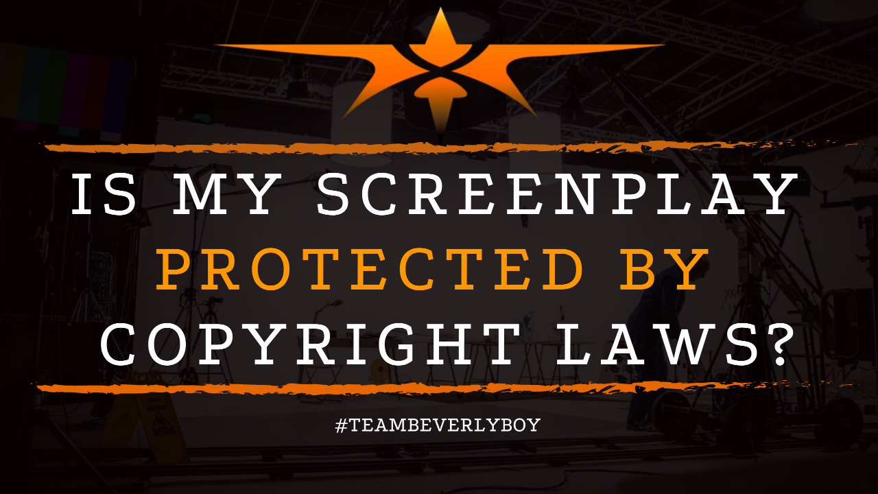 Is my Screenplay Protected by Copyright Laws