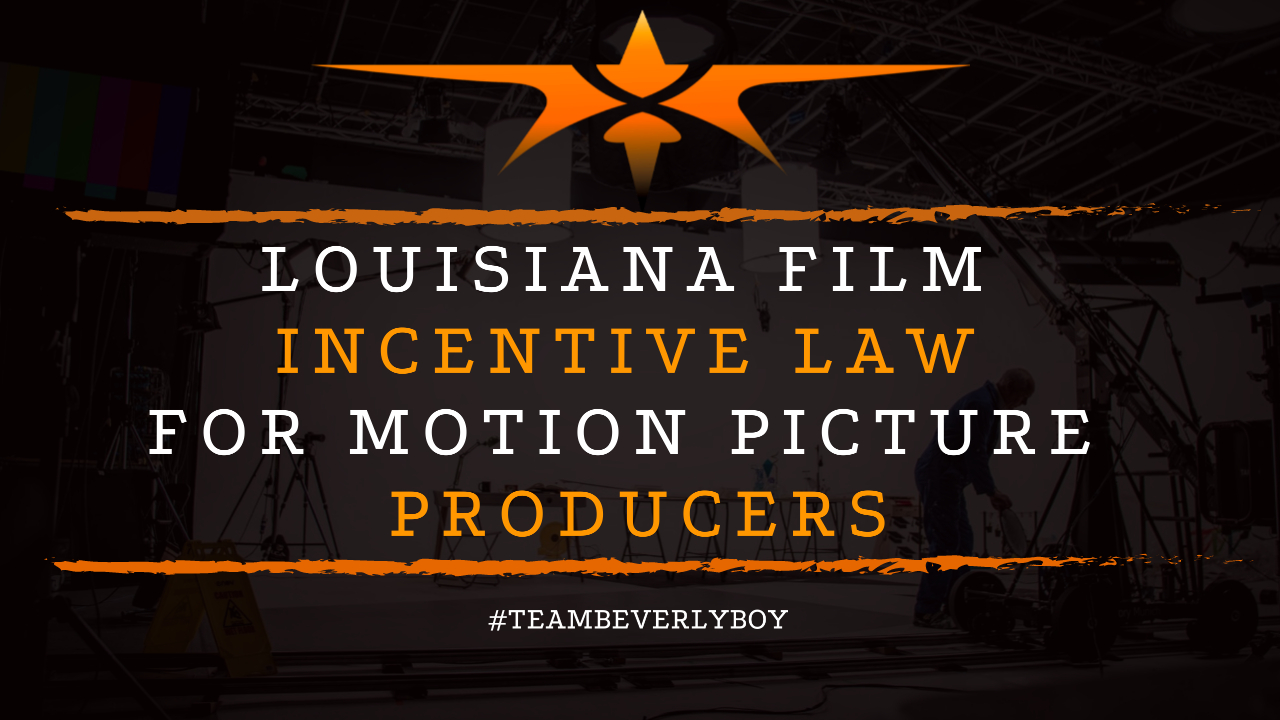 Louisiana Film Incentive Law for Motion Picture Producers