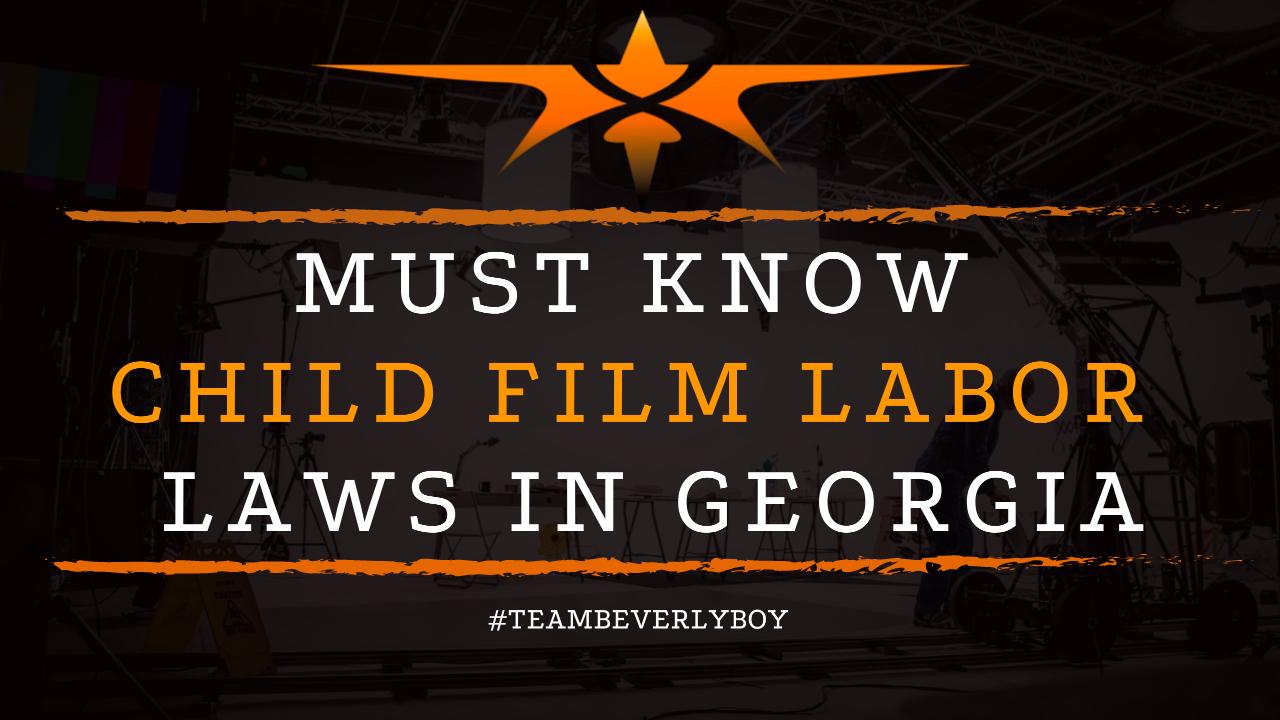 Must Know Child Film Labor Laws in Georgia
