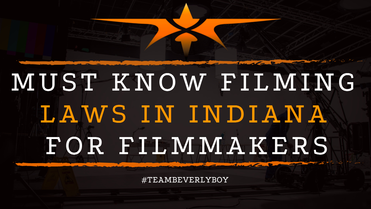 Must Know Filming Laws in Indiana for Filmmakers