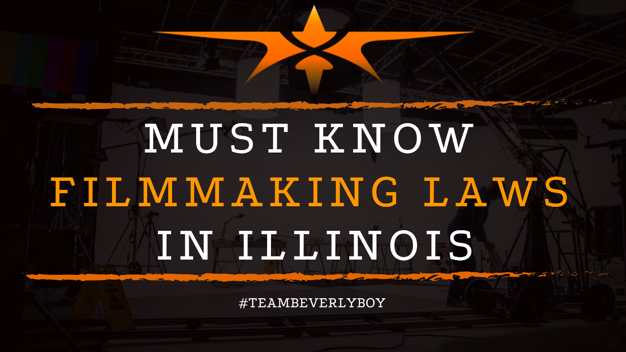 Must Know Filmmaking Laws in Illinois