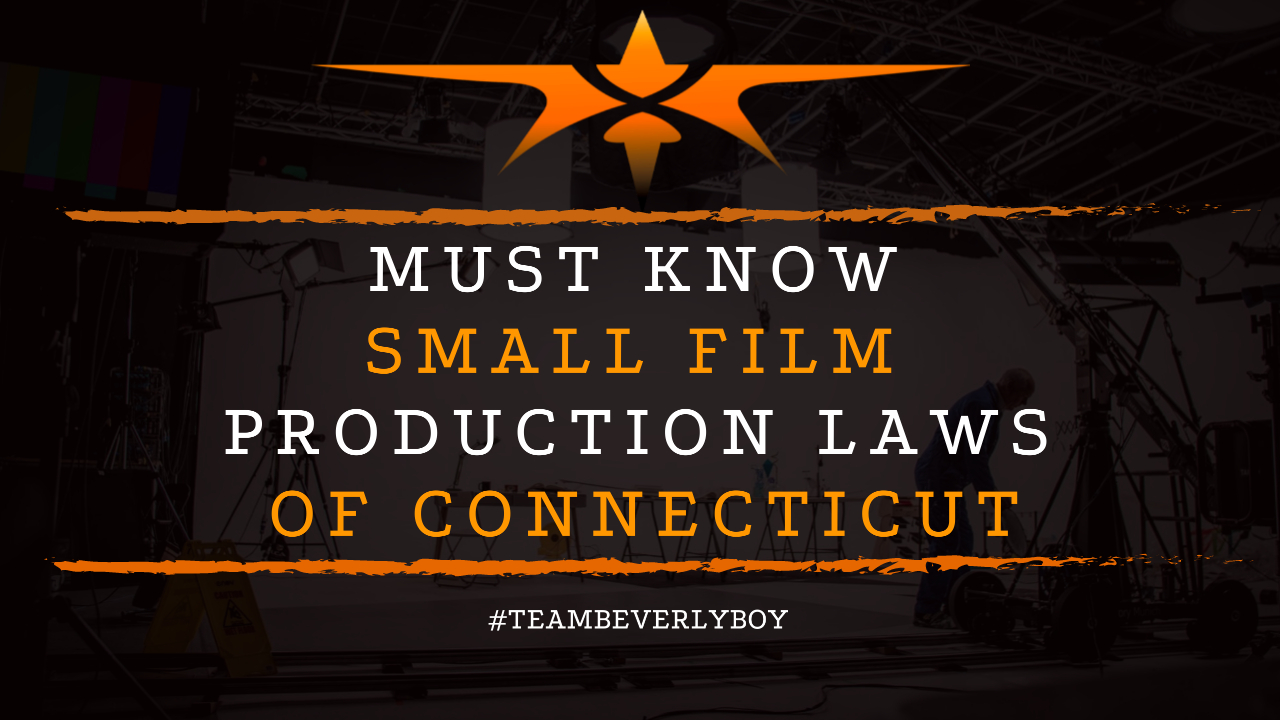 Must Know Small Film Production Laws of Connecticut