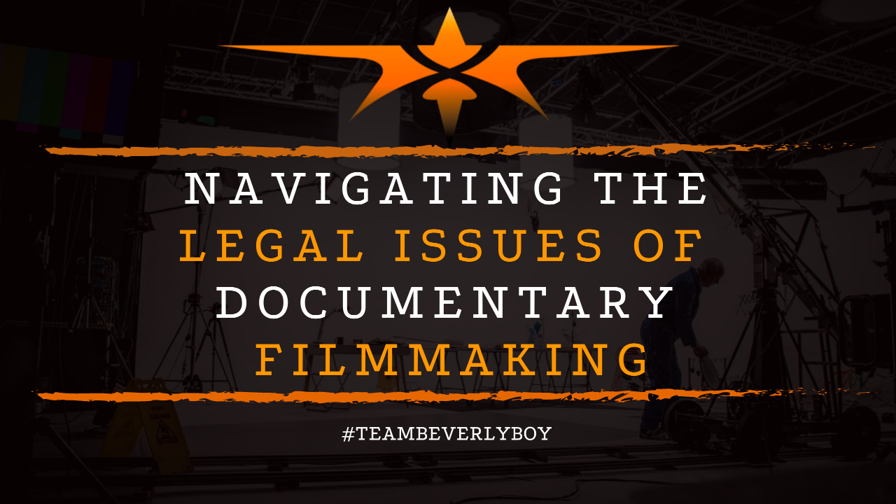Navigating the Legal Issues of Documentary Filmmaking