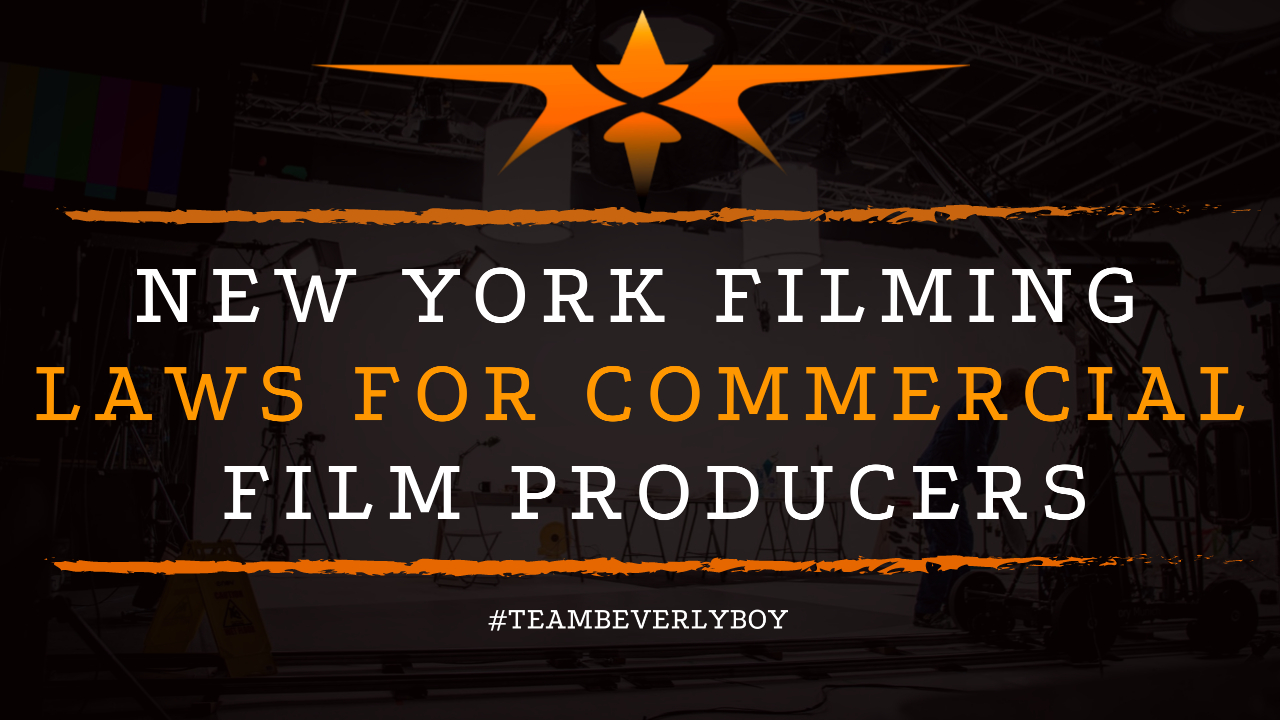 New York Filming Laws for Commercial Film Producers