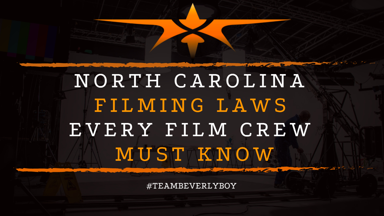 North Carolina Filming Laws Every Film Crew Must Know