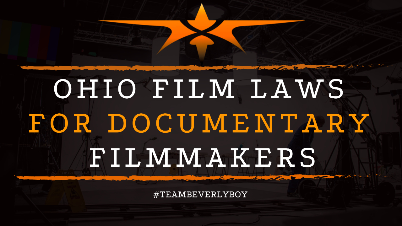 Ohio Film Laws for Documentary Filmmakers