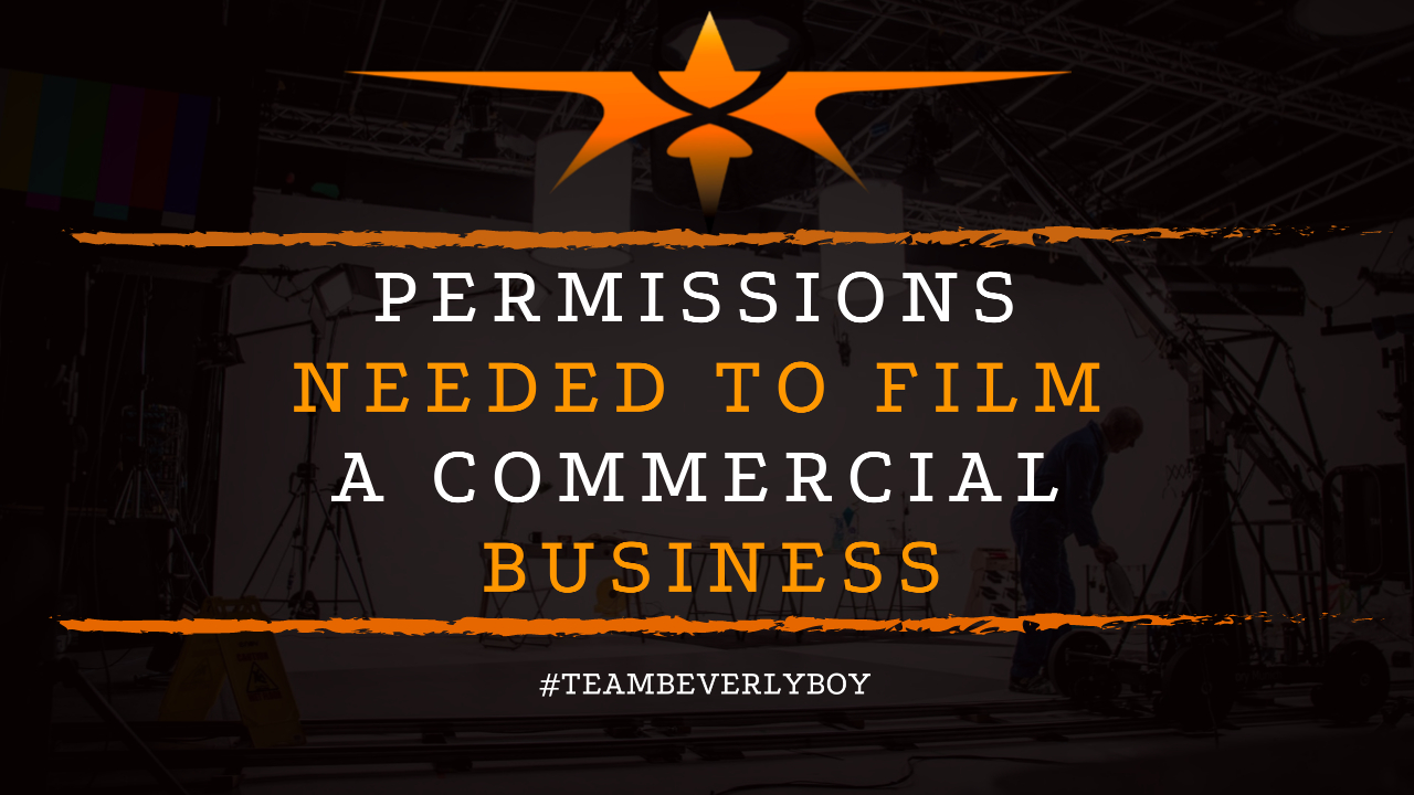 Permissions Needed to Film a Commercial Business