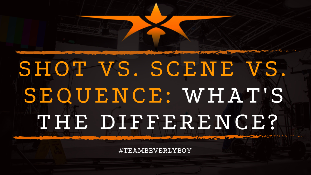 Shot vs. Scene vs. Sequence- What's the Difference