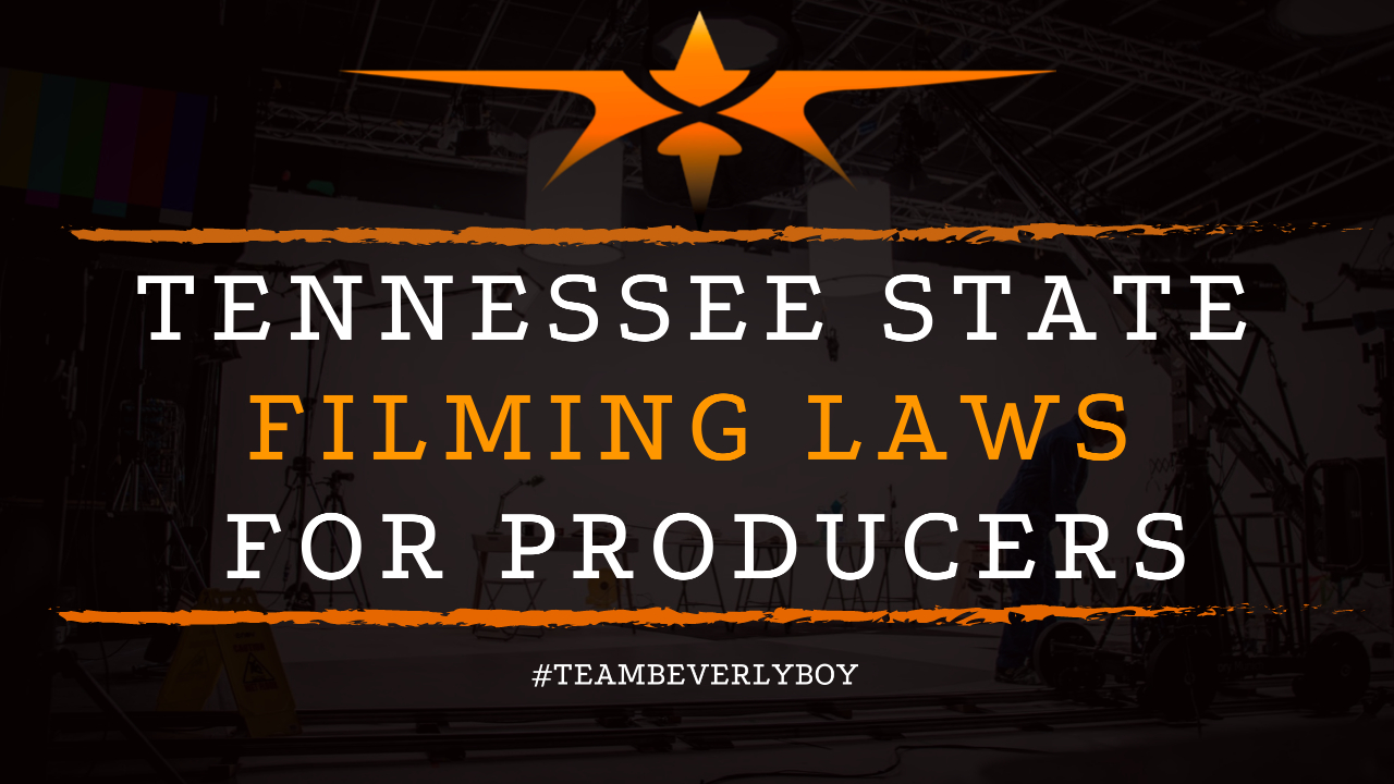 Tennessee State Filming Laws for Producers