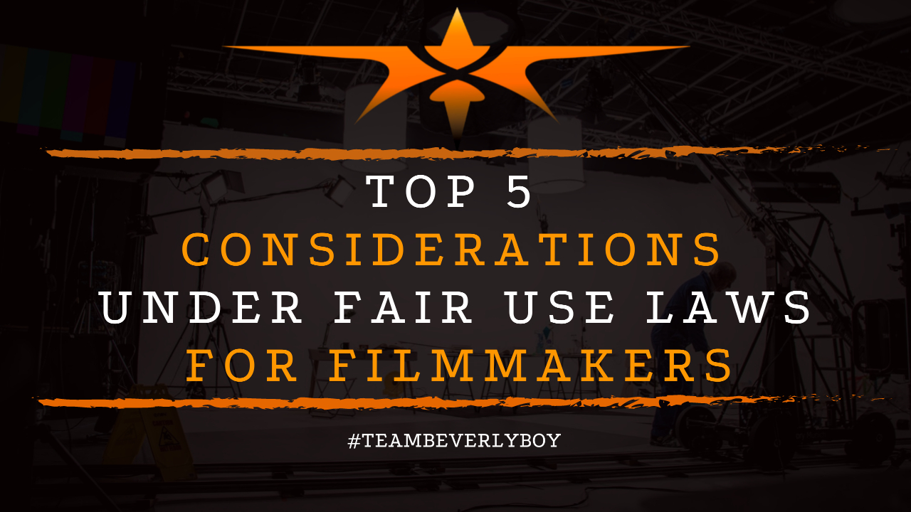 Top 5 Considerations Under Fair Use Laws for Filmmakers