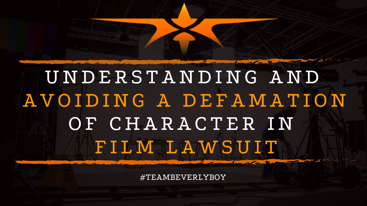 Understanding and Avoiding a Defamation of Character in Film Lawsuit