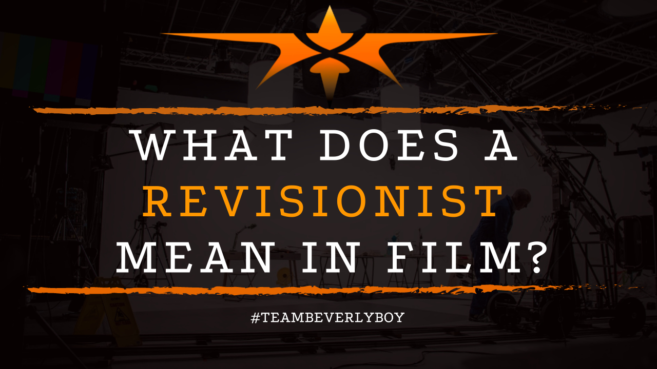 What Does a Revisionist Mean in Film